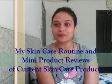 My Skin Care Routine and Mini Product Reviews